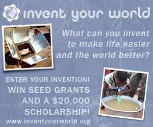 Invent something to make life easier, the planet greener and the world better!