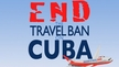 End the Travel Ban on Cuba