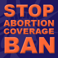 Tell Senate Leader Reid: Stop the Abortion Coverage Ban