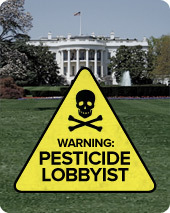 Tell Obama: No Pesticide Lobbyist Nominees
