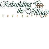 Rebuilding the Village Foundation