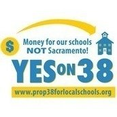 Yes on 38 – More money for our local schools, not Sacramento