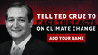 Tell Ted Cruz to Face the Facts on Climate Change