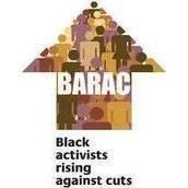 BLACK ACTIVISTS RISING AGAINST CUTS (BARAC) UK