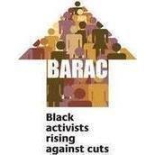 BLACK ACTIVISTS RISING AGAINST CUTS (BARAC) UK