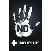 No + Impuesto... No + Deuda